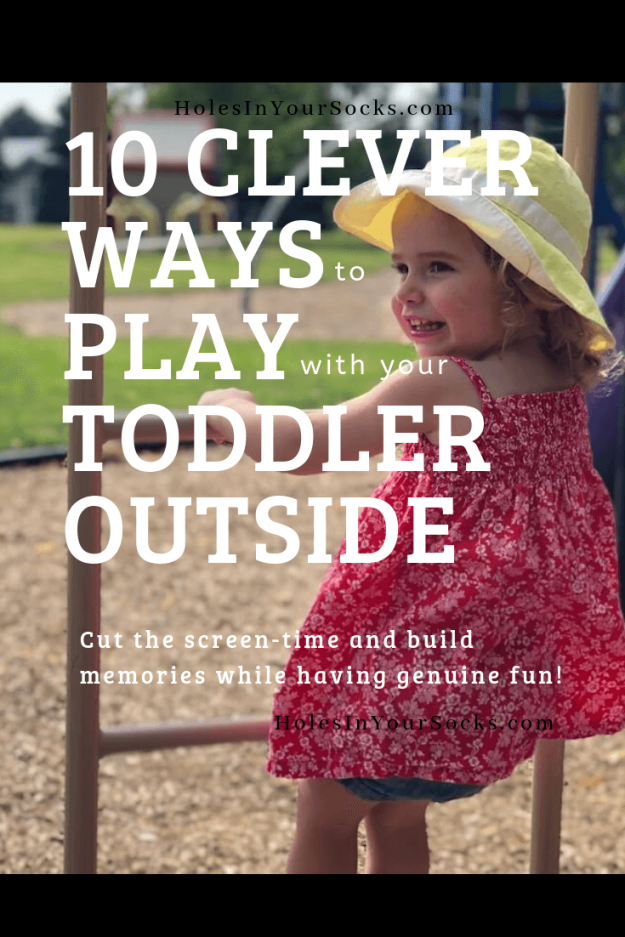 clever ways to play with your toddler outside
