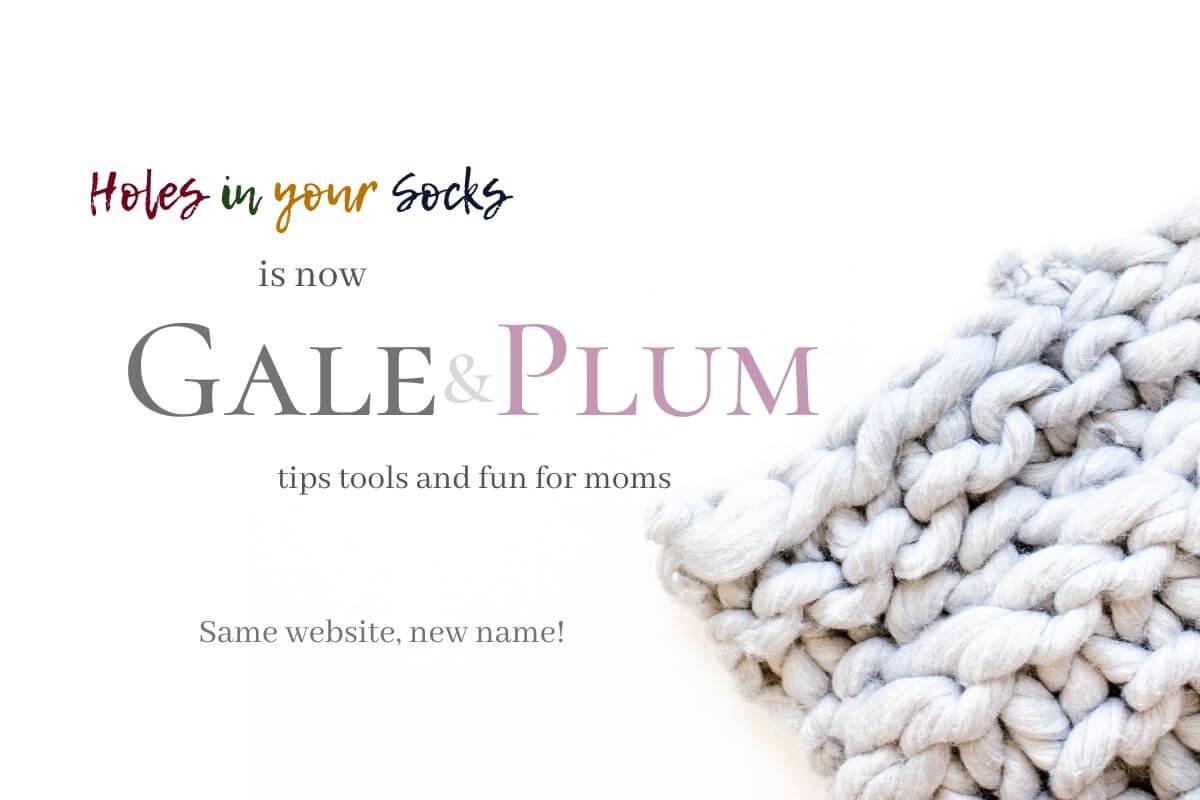 HolesInYourSocks is now Gale & Plum